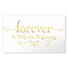 Dated Forever is Only the Beginning Decal