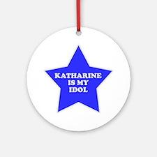 Katharine Is My Idol Ornament (Round)