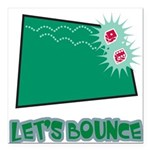 Lets Bounce Dice.png Square Car Magnet 3