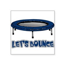 """Lets Bounce Trampoline.png Square Sticker 3"""" x 3"""""""