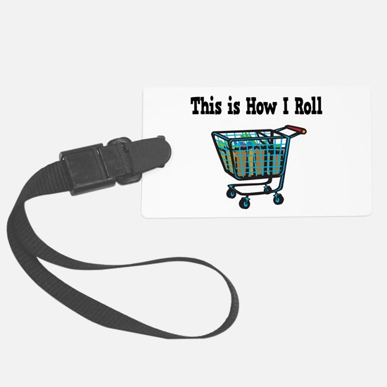 How I Roll Shopping Cart.png Luggage Tag