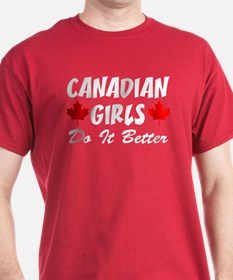 Canadian Girls Do It Better T-Shirt