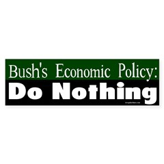 Bush Policy: Do Nothing Bumper Bumper Sticker