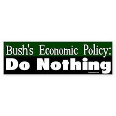 Bush Policy: Do Nothing Bumper Bumper Sticker