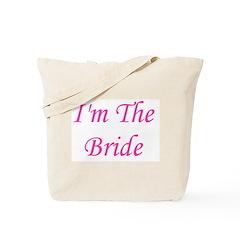 I'm The Bride Tote Bag