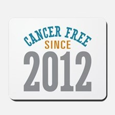 Cancer Free Since 2012 Mousepad