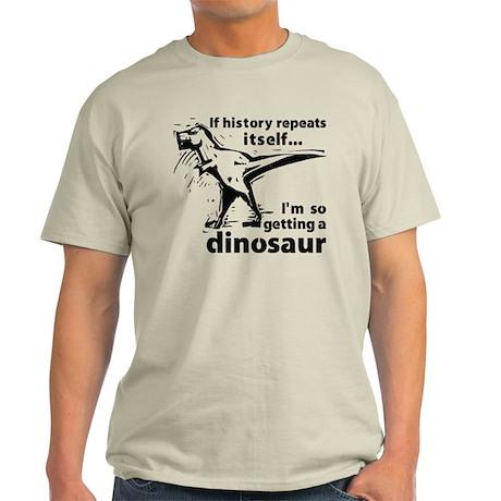Im getting a dino Light T-Shirt