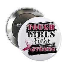 """Tough Girls Throat Cancer 2.25"""" Button"""