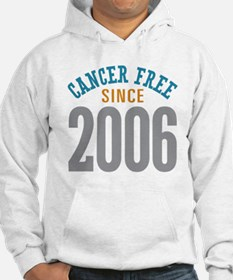 Cancer Free Since 2006 Hoodie