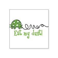 "Eat My Dust Square Sticker 3"" x 3"""