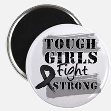 Tough Girls Melanoma Magnet