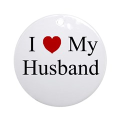 I (heart) My Husband Ornament (Round)