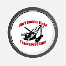 Aint Nothin Finer Than a Pipeliner Wall Clock