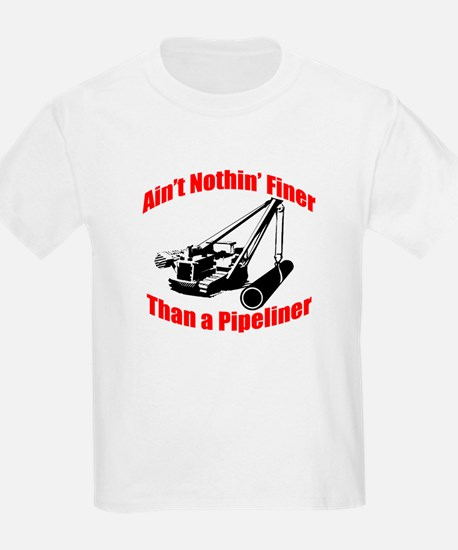 Aint Nothin Finer Than a Pipeliner T-Shirt
