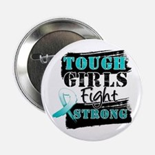 """Tough Girls Cervical Cancer 2.25"""" Button"""