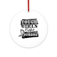 Tough Girls Brain Cancer Ornament (Round)