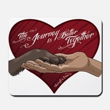 Journey is Better Together Mousepad