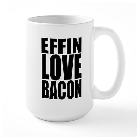 EFFIN LOVE BACON Large Mug