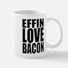 EFFIN LOVE BACON Mug