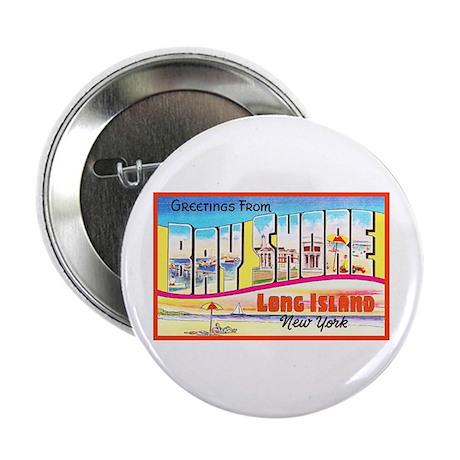 """Bay Shore Long Island 2.25"""" Button"""