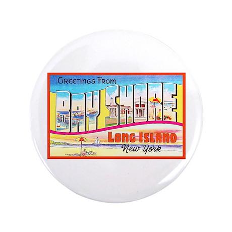 """Bay Shore Long Island 3.5"""" Button"""