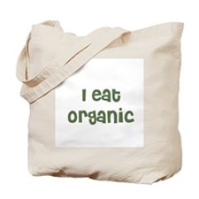 I eat organic Tote Bag