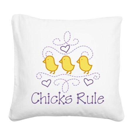 Chicks Rule Square Canvas Pillow