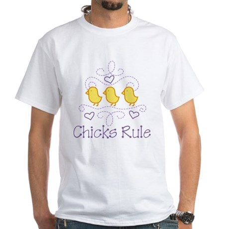 Chicks Rule White T-Shirt