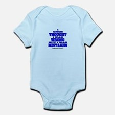 I ONCE THOUGHT I WAS WRONG... Infant Bodysuit