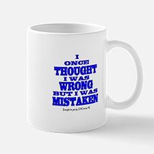 I ONCE THOUGHT I WAS WRONG... Mug