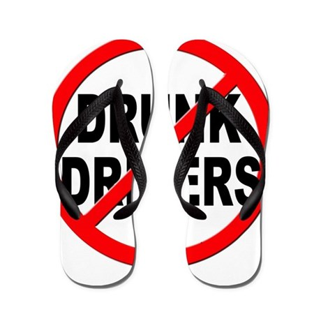 Anti / No Drunk Drivers Flip Flops