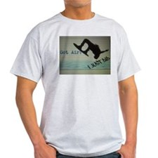 Got Air? I Just Did T-Shirt