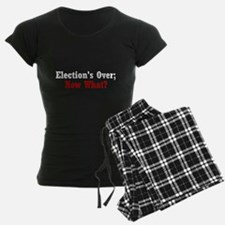 Election's Over; Now What? Pajamas