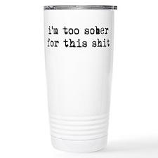 Too Sober Travel Mug