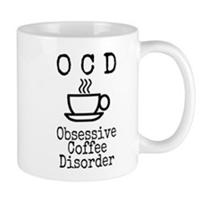 OCD - Obsessive Coffee Disorder Small Mug