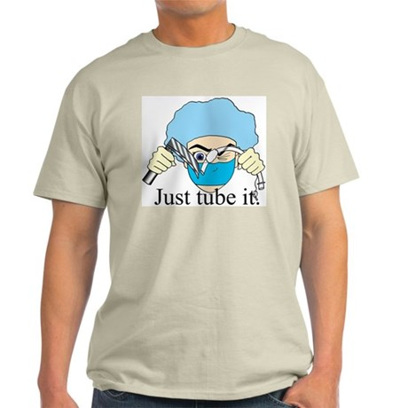 Just tube it! T-Shirt