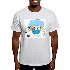 Just tube it! T-Shirt