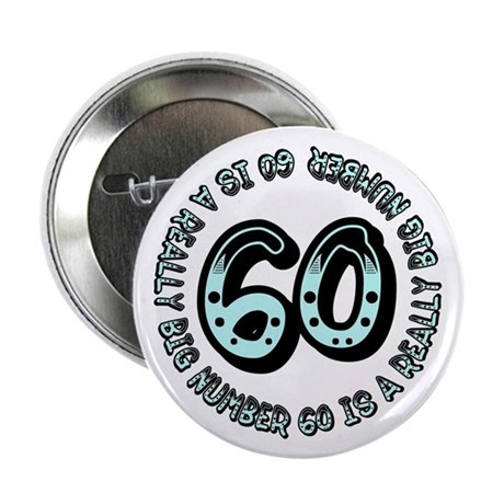 "60th birthday, big sixty 2.25"" Button (100 pack)"
