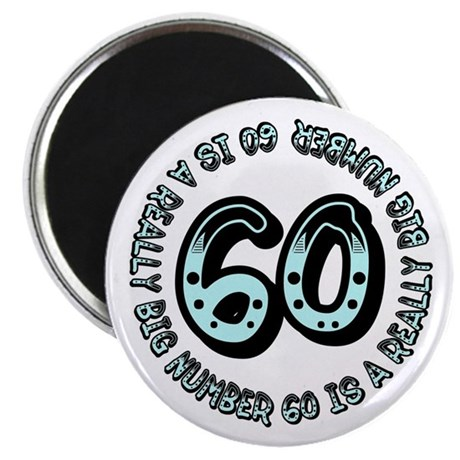 60th birthday, big sixty Magnet