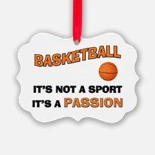 Basketball It's a Passion Ornament