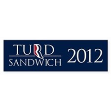 Turd Sandwich 2012 Bumper Sticker