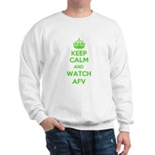 Keep Calm and Watch AFV Sweatshirt