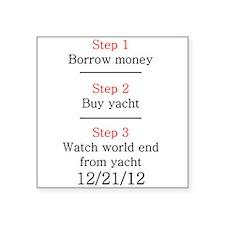 "Borrow Money Square Sticker 3"" x 3"""