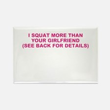 I SQUAT MORE THAN YOUR GIRLFRIEND Rectangle Magnet