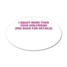 I SQUAT MORE THAN YOUR GIRLFRIEND Wall Decal