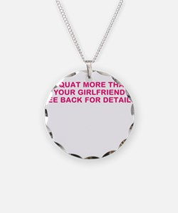 I SQUAT MORE THAN YOUR GIRLFRIEND Necklace