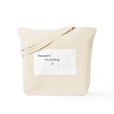 Raaaawr! I'm Smiling Tote Bag