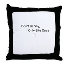 Only Bite Once Throw Pillow