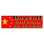 Boycott Red China K9 Killers Bumper Sticker
