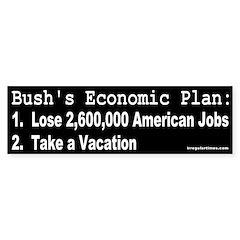 Bush's Economic Plan Bumper Bumper Sticker